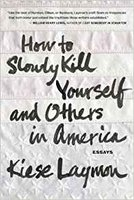 Cover of Laymon's book, How to slowly kill yourself