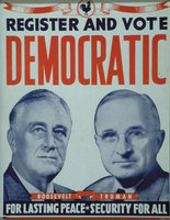 Franklin D. Roosevelt and Harry S. Truman campaign poster, 1944.  (Collection of David J. and Janice L. Frent)