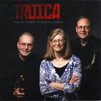 TROICA - music for trumpet, saxophone, and piano