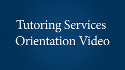 Tutoring Orientation Video