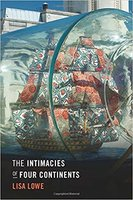 cover of Lisa Lowe's book, Intimacies of Four Continents