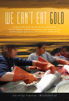dvd cover for You Can't Eat Gold Film with alaskans cleaning salmon catch