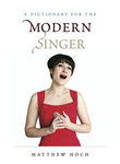 A Dictionary for the Modern Singer  by Matthew Hoch '99