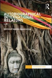 Autobiographical International Relations: I, IR