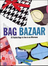 Bag Bazaar: 25 Stylish Bags to Sew in an Afternoon by Megan Avery �98