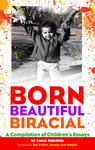 Born Beautiful Biracial: A Compilation of Children's Essays