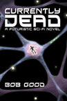 Currently Dead by Bob Good �71