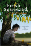 Fresh Squeezed: A Costa Rican Journey of Fasting and Self Discovery by Phyllis Adler '94