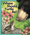 Where Should Turtle Be? by Susan Ring �77