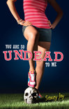 You Are So Undead to Me by Stacey Branscum Fedele �00