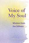 Voice of My Soul: Wisdom from the Stillness by Marsha Eger '70