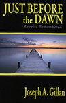 Just Before the Dawn by Joseph A. Gillan '61