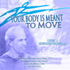 Your Body Is Meant to Move by Cindy Kardeman �76 with Dave Reynolds