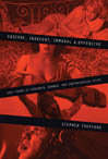 Obscene, Indecent, Immoral, and Offensive: 100+ Years of Censored, Banned, and Controversial Films by Stephen Tropiano '84