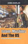 Islam, Muslims, and the U.S. by Asma Barlas