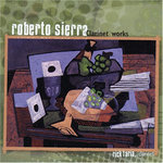 Roberto Sierra: Clarinet Works: Richard Faria '87