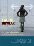 Facing Bipolar: The Young Adult's Guide to Dealing with Bipolar Disorder: Russell Federman '70