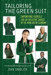 Daniel Smolen, Tailoring the Green Suit: Empowering Yourself for an Executive Career in the New Green Economy