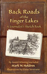 Back Roads of the Finger Lakes: A Journalist�s Sketch Book