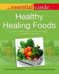 The Essential Guide to Healthy Healing Foods