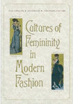 Cultures of Femininity in Modern Fashion