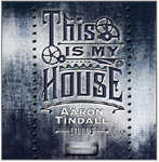 This Is My House by Aaron Tindall