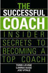The Success Coach: Insider Secrets to Becoming a Top Coach by Terri Levine '78, M.S. '79