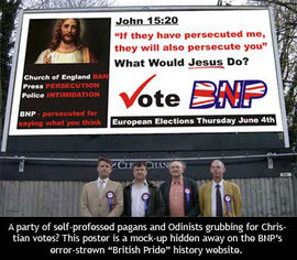 BNP Billboard (June 2009) [http://norfolkunity.blogspot.com/2009/03/churches-dismiss-bnps-jesus-election.html]