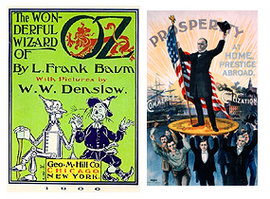 Cover of Baum's Book (1900) & Republican Party Poster, Showing McKinley on a Gold Coin (1896)