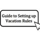 Guide to Setting up Vacation Rules