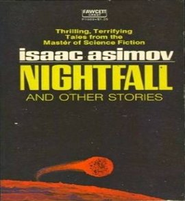 Isaac Asimov imagines a world where night falls once in 2000 years