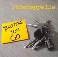 "Ithacappella's latest CD, ""Before You Go,"" 2008"