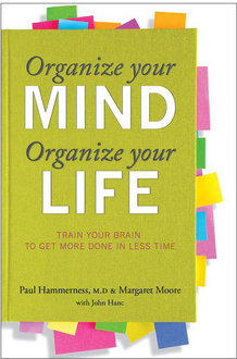 "Margaret Moore co-authored the book ""Organize Your Mind, Organize Your Life: Train Your Brain to Get More Done in Less Time."""