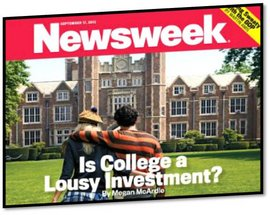 Newsweek cover from September 17, 2012: Is College a Lousy Investment?