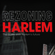 Rezoning Harlem: The Battle over Harlem's Future