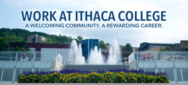 Work At Ithaca College.  A Welcoming Community.  A Rewarding Career.