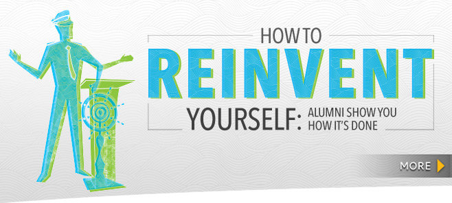 How To Reinvent Yourself: Alumni Show You How It's Done