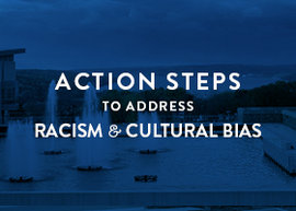 Action Steps to Address Racism and Cultural Bias